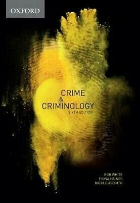 Crime & Criminology 6th Edition by Rob W, Nicole A, Fiona Haines, 9780190307301