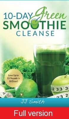 🔥 10-Day Green Smoothie Cleanse: Lose Up to 15 Pounds in 10 Days PDFBook 🔥