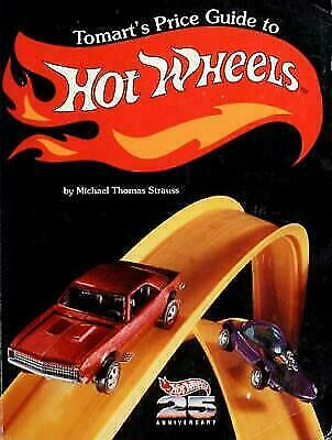 Tomart's Price Guide to Hot Wheels Collectibles, Strauss, Michael Thomas, Good B