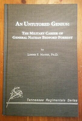 An Untutored Genius: The Military Career Of General Nathan Bedford Forrest By...