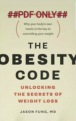 The Obesity Code: Unlocking The Secret Of Weight Loss by JASON FUNG