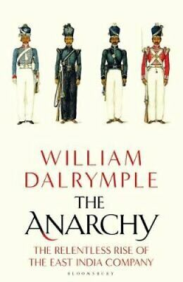 The Anarchy The Relentless Rise of the East India Company 9781408864371