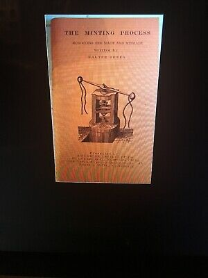 The Minting Process How Coins Are Made and Mismade by Walter Breen - RaRe!
