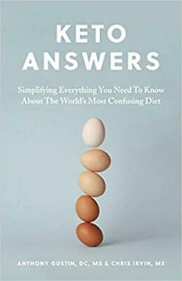 Keto Answers: Simplifying Everything You Need to by Anthony Gustin PAPERBACK