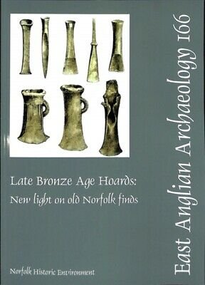 Eaa 166 Late Bronze Age Hoards New Light