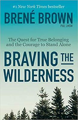 Braving the Wilderness: The Quest for True Belonging by Brené Brown PAPERBACK