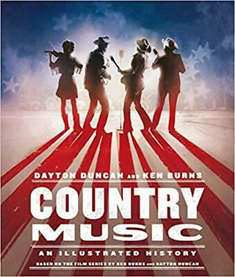 Country Music: An Illustrated History by Dayton Duncan HARDCOVER 2019
