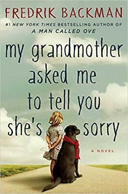 My Grandmother Asked Me to Tell You She's Sorry by Fredrik Backman HARDCOVER