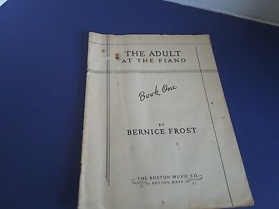 Bernice Frost The ADULT at the PIANO BOOK ONE (18 tunes)  Boston Music Co.1949