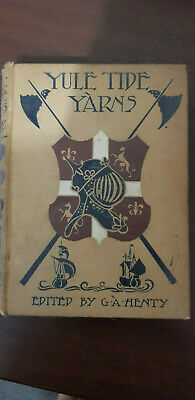 Yule Tide Yarns By G.A.Henty First Edition 1899 Longman's Colonial Library