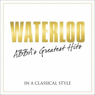 Waterloo - Abbas Greatest Hits Classical Style  Cd New+