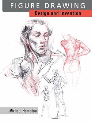 Figure Drawing: Design and Invention by Michael Hampton, (Perfect Paperback)