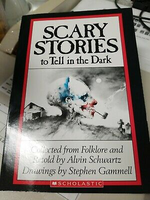 Scary Stories to Tell in the Dark by Alvin Schwartz drawings by Stephen Gammell