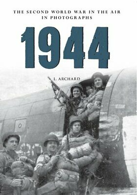 1944 The Second World War in the Air in Photographs 9781445622514 | Brand New