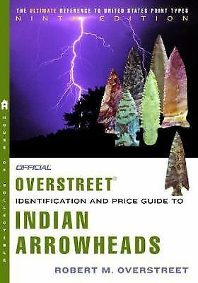 The Official Overstreet Indian Arrowheads Identification and Price Guide 9th Edi