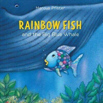 Rainbow Fish And The Big Blue Whale by Marcus Pfister 9780735842861 | Brand New