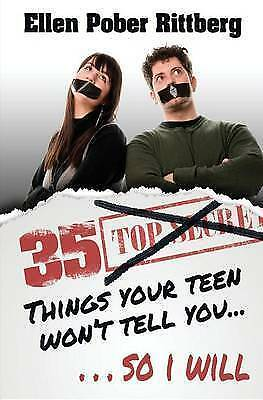 35 Things Your Teen Won't Tell You, So I Will by Ellen Pober Rittberg...