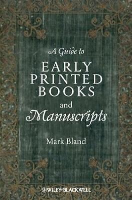 A Guide to Early Printed Books and Manuscripts by Mark Bland