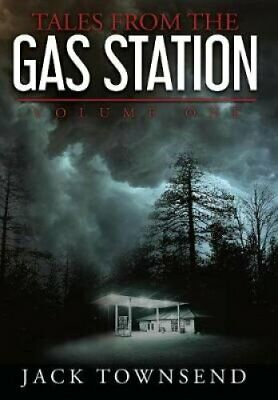 Tales from the Gas Station Volume One by Jack Townsend 9781732827813 | Brand New