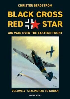 Black Cross Red Star Air War Over the Eastern Front Volume 4, S... 9789188441508