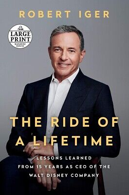The Ride of a Lifetime: ..CEO of the Walt Disney..by Robert Iger PAPERBACK LA...