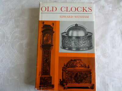 OLD CLOCKS FOR MODERN USE with a guide to their mechanism by EDWARD WENHAM 1964