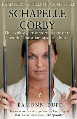 Schapelle Corby: The Explosive True Story of One of the World's Most Famous Drug