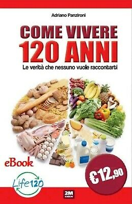 EBook libro digitale in pdf - Come vivere 120 anni - Adriano Panzironi