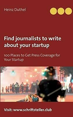 Find journalists to write about your startup, Duthel 9783743162259 New-,