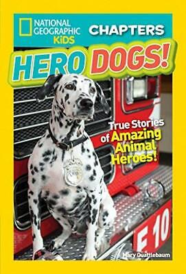 Hero Dogs! True Stories of Amazing Animal Heroes! (National Geographic Kids Chap