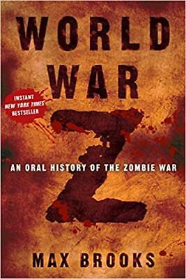 World War Z: An Oral History of the Zombie War HARDCOVER 2006 by Max Brooks