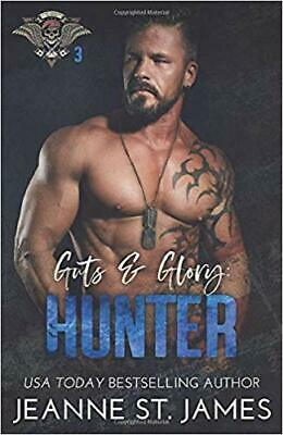 Guts & Glory: Hunter (In the Shadows Security) PAPERBACK –2019 by St. James, ...