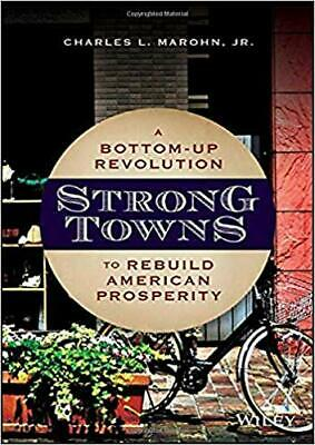 Strong Towns: A Bottom-Up Revolution to Rebuild American ...HARDCOVER