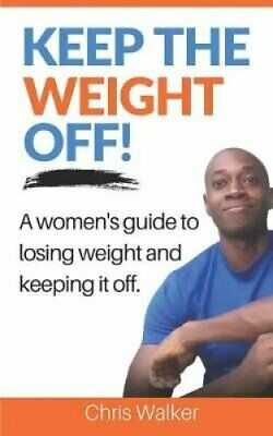 Keep the Weight Off How to Lose Weight and Keep It Off 9781775229209 | Brand New