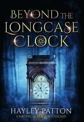 Beyond the Longcase Clock by Hayley Patton 9781916096813   Brand New