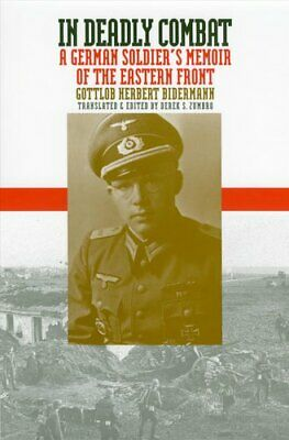 In Deadly Combat A German Soldier's Memoir of the Eastern Front 9780700611225