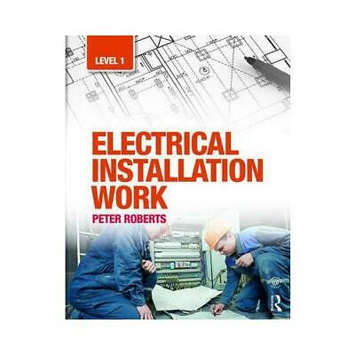 Electrical Installation Work. Level 1 by Peter Roberts (author)
