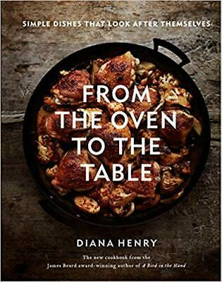 From the Oven to the Table HARDCOVER 2019 by Diana Henry