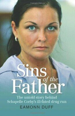 Sins of the Father: The Untold Story Behind Schapelle Corby's Ill-Fated Drug .
