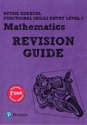 Revise Edexcel Functional Skills Entry Level 3 Mathematics. Revision Guide by...