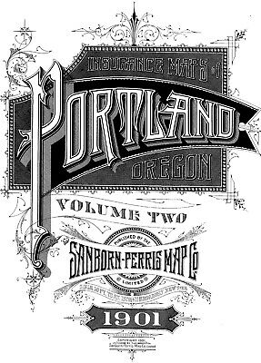 Portland, Oregon ~Sanborn Map© sheets~1901 with 124 maps on CD Volume 2