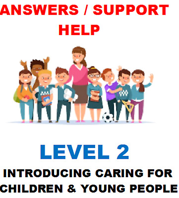 Ncfe Cache Level 2 Introducing Caring For Children And Young People Answers Help