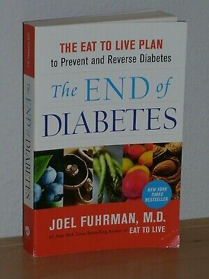 The End of Diabetes The Eat to Live Plan Joel Fuhman MD Good Condition