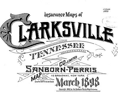 Clarksville, Tennessee~Sanborn Map© sheets made in 1898 with  15 maps