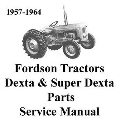 Fordson Dexta Super Dexta Tractors Shop Service Manual & Spare Parts