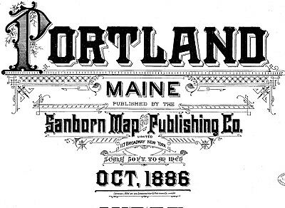 Portland, Maine ~Sanborn Map© sheets~35 maps  on a CD made in 1886
