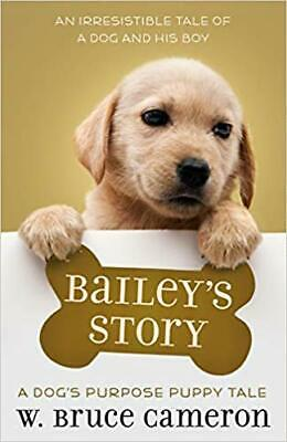 Bailey's Story: A Dog's Purpose Puppy Tale (A Dog's Purpose Puppy Tales) PAPE...