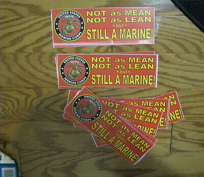 WHOLESALE Lot of 12 pieces Bumper Sticker 3X9 NOT AS MEAN LEAN STILL A MARINE