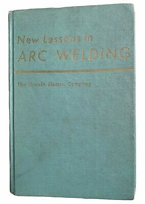 New Lessons In Arc Welding By The Lincoln Electric Company 1969 T3