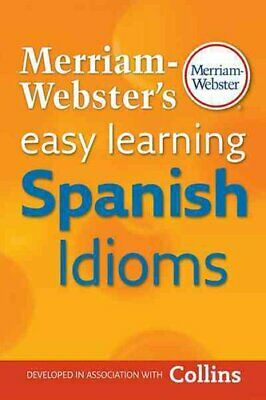 Merriam-Webster's Easy Learning Spanish Idioms 9780877795643 | Brand New